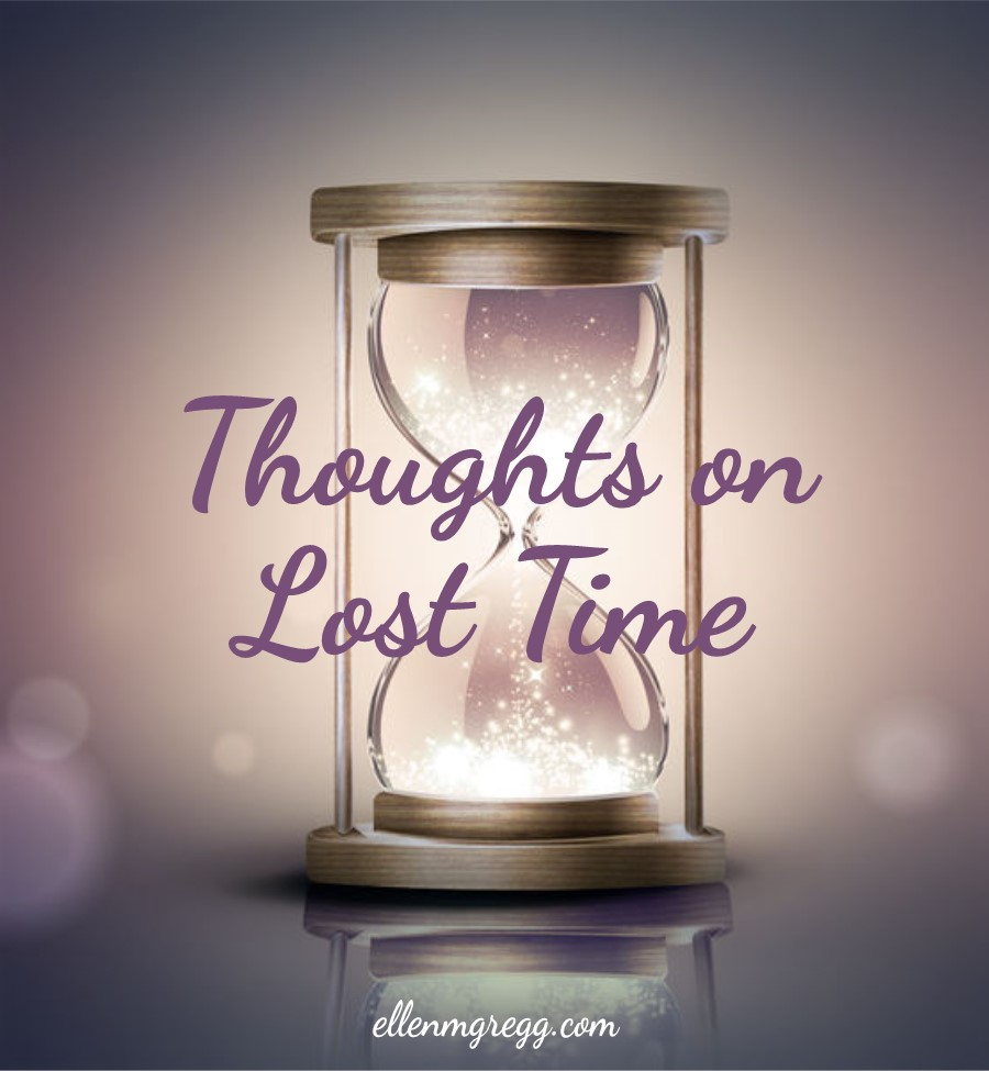 Thoughts on Lost Time | Ellen M. Gregg :: Intuitive ~ The Soul Ways | #losttime #alteredstate #thesoulways