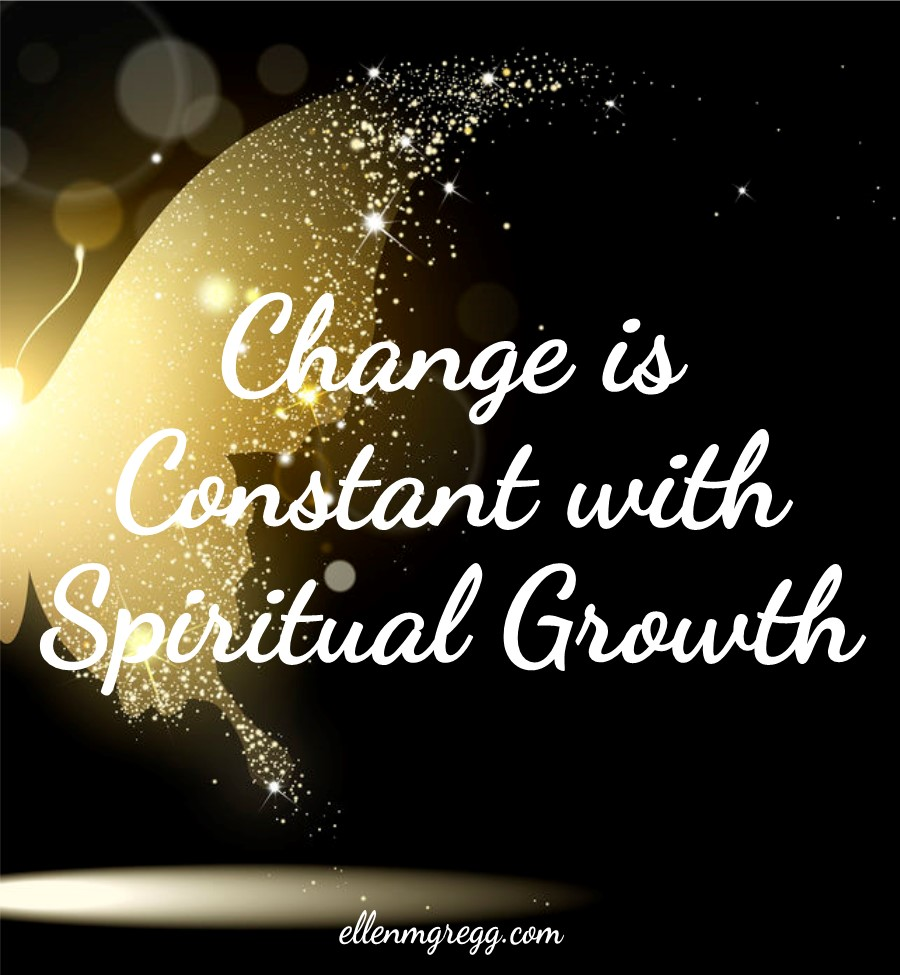 Change is Constant with Spiritual Growth: Owning Our Spiritual Nature | Ellen M. Gregg :: Intuitive :: The Soul Ways
