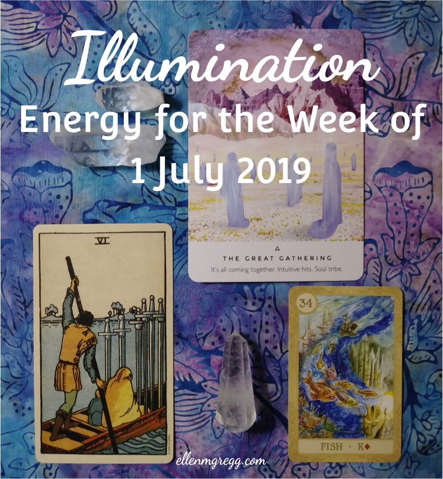 Illumination: Energy for the Week of 1 July 2019 | Ellen M. Gregg :: Intuitive :: The Soul Ways