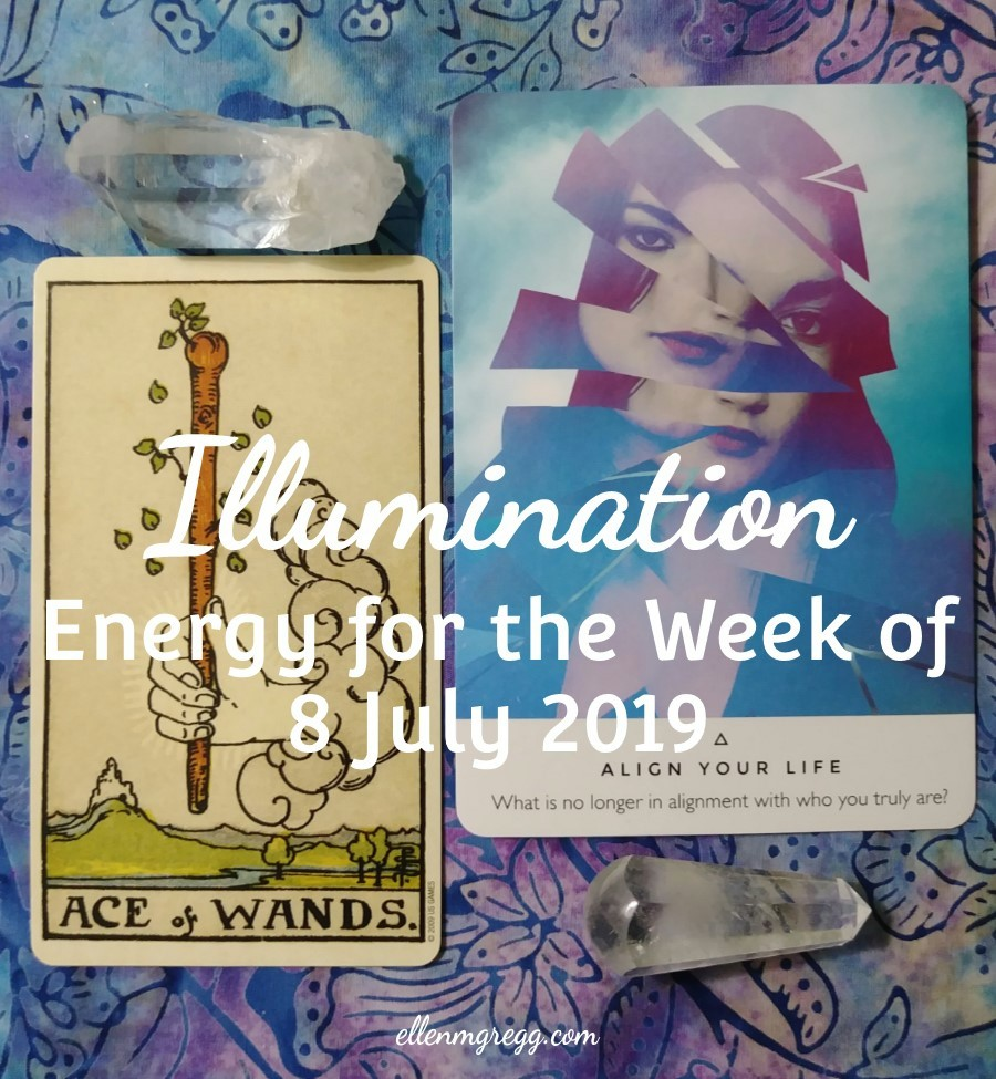 Illumination: Energy for the Week of 8 July 2019 | Ellen M. Gregg :: Intuitive :: The Soul Ways