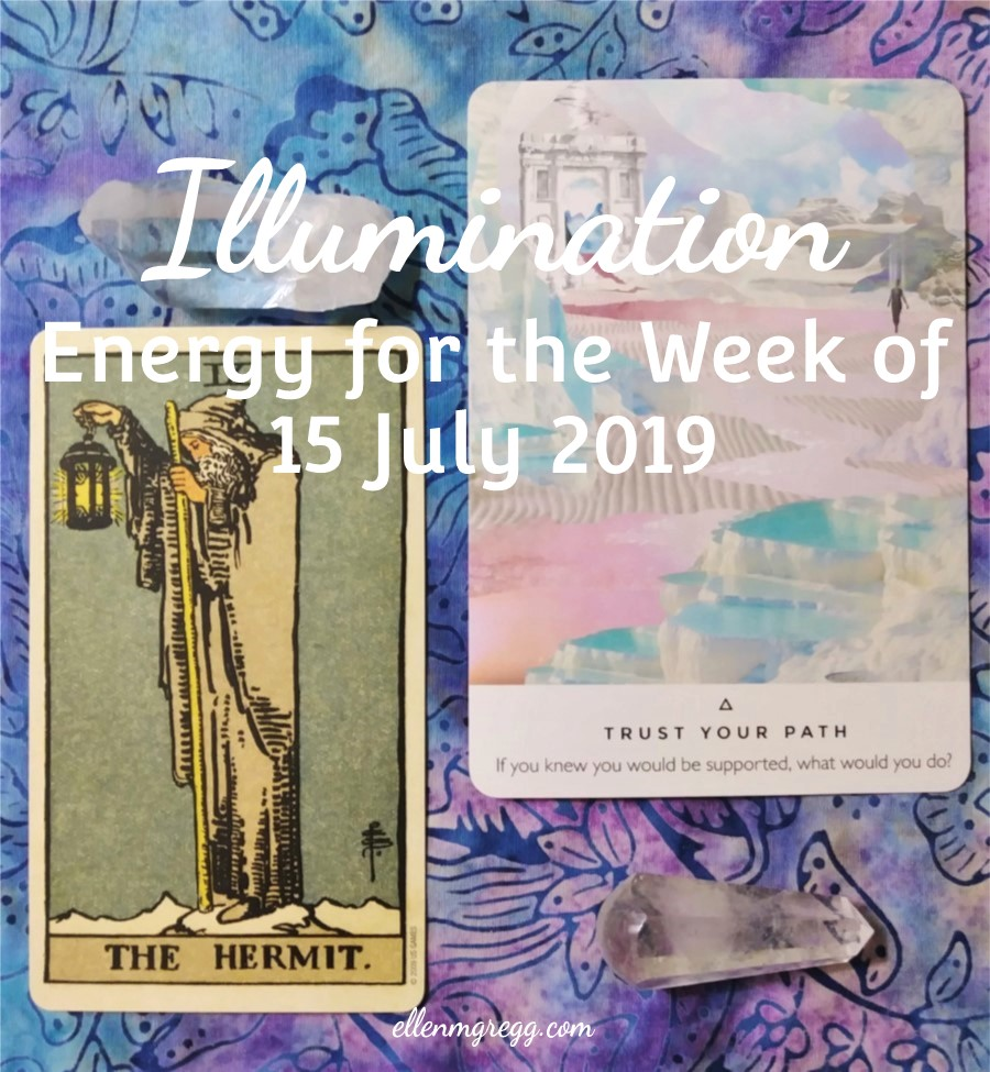 Illumination: Energy for the Week of 15 July 2019 | Ellen M. Gregg :: Intuitive :: The Soul Ways