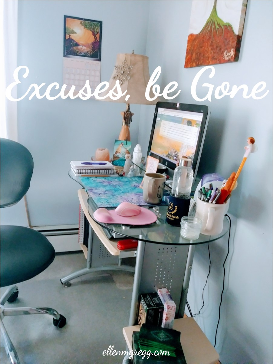Excuses, be Gone | Ellen M. Gregg :: Intuitive :: The Soul Ways
