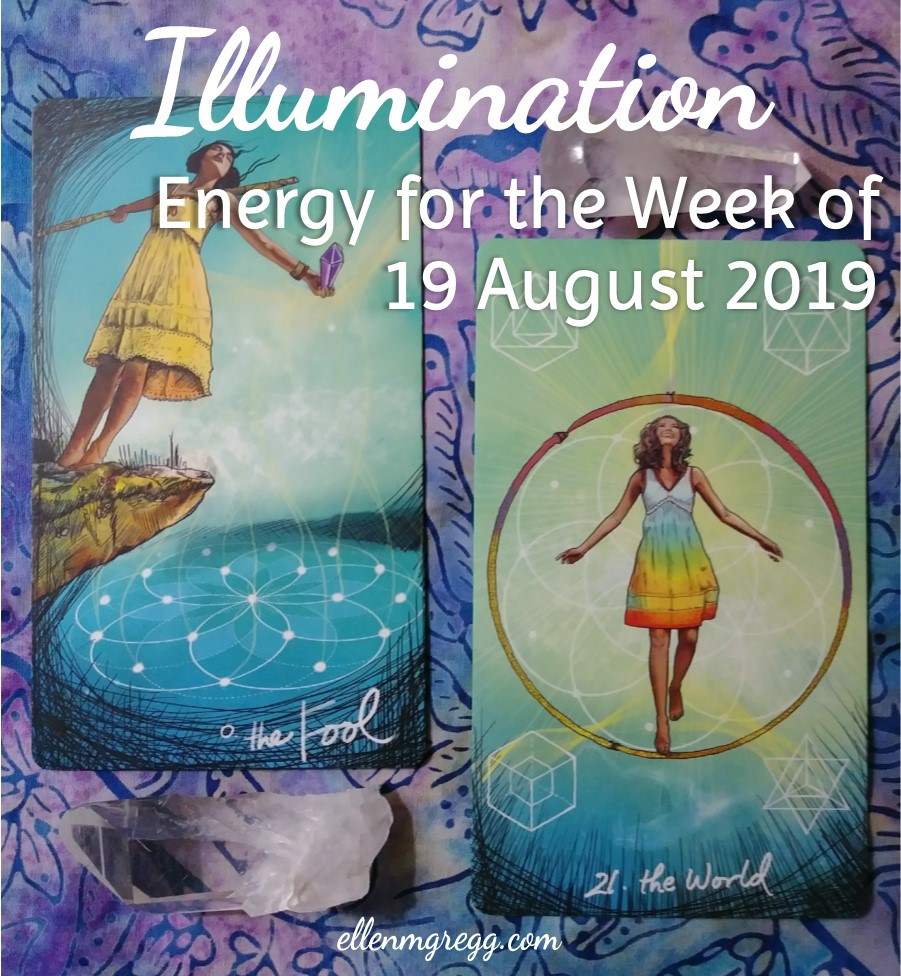Illumination: Energy for the Week of 19 August 2019 | Ellen M. Gregg :: Intuitive :: The Soul Ways