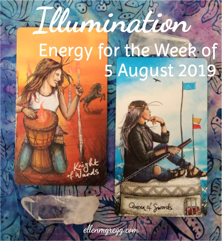 Illumination: Energy for the Week of 5 August 2019   Ellen M. Gregg :: Intuitive :: The Soul Ways