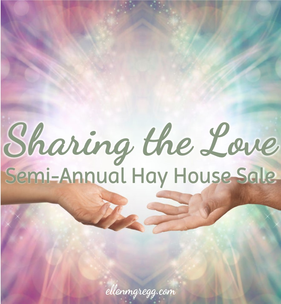 Sharing the Love: Semi-Annual Hay House Sale | Ellen M. Gregg :: Intuitive :: The Soul Ways