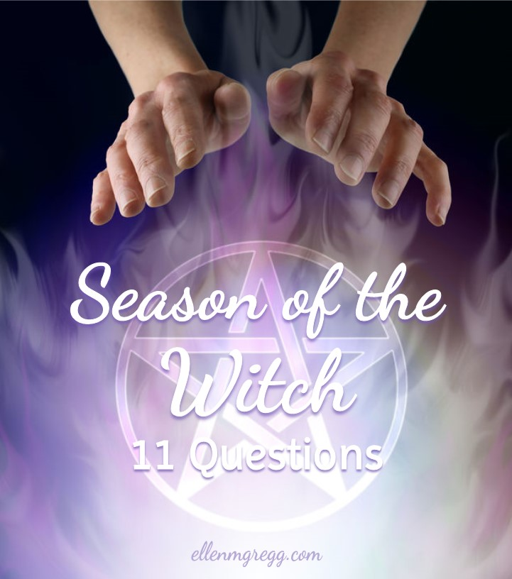 Season of the Witch: 11 Questions — Ellen M  Gregg