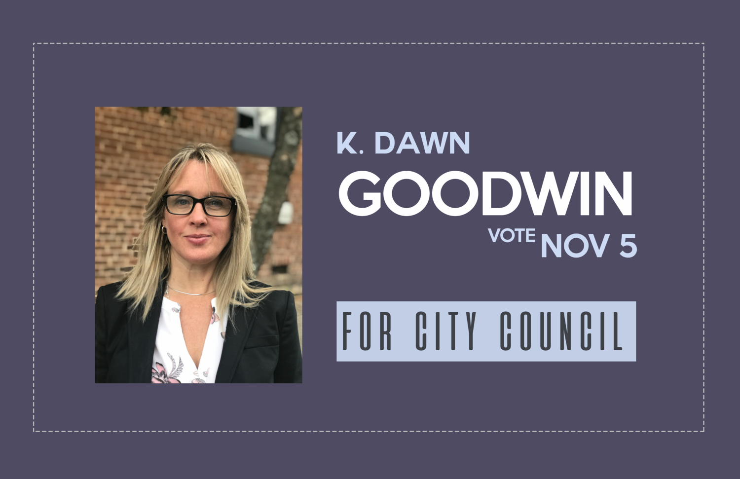 K. Dawn Goodwin for City Council