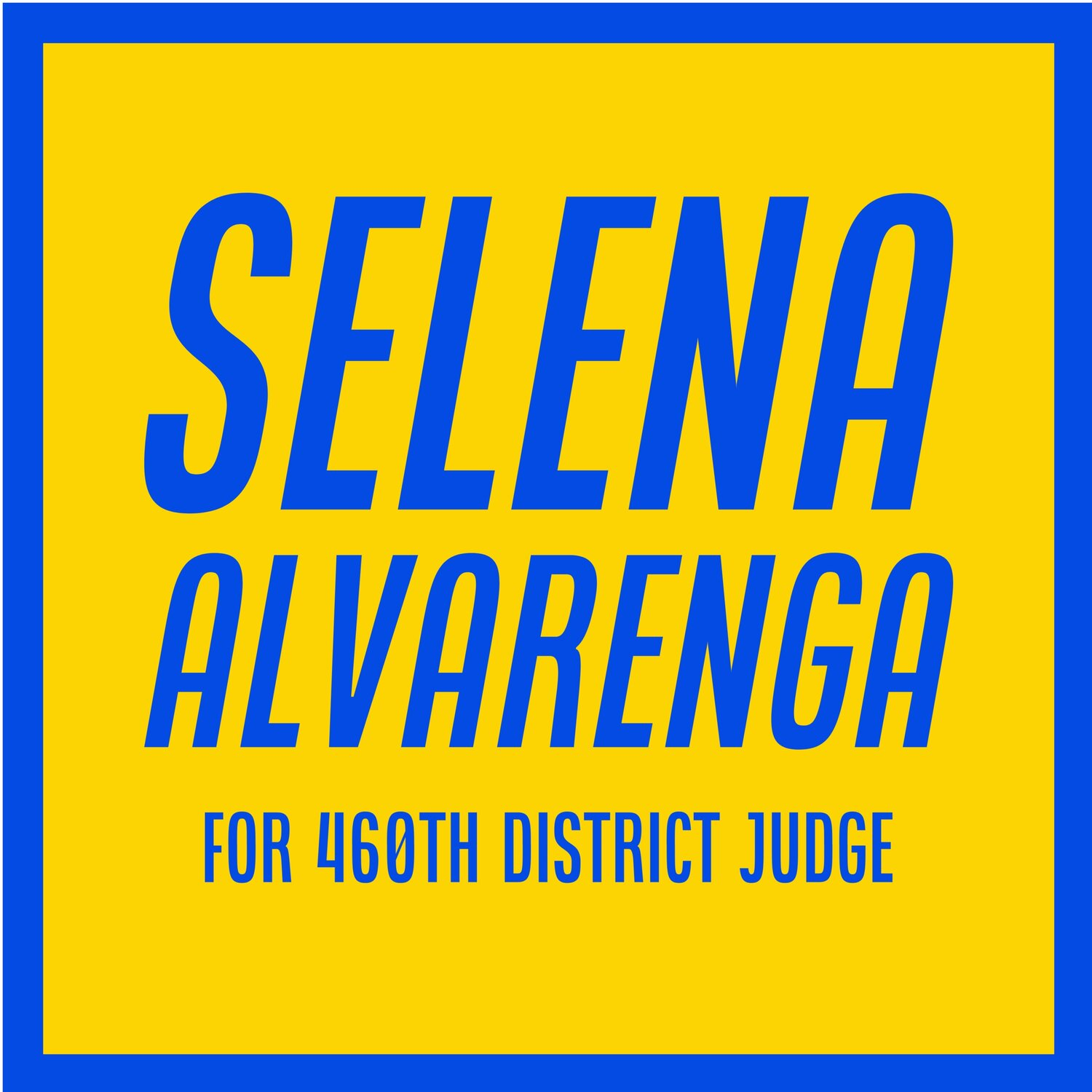 Selena Alvarenga for 460th District Court Judge