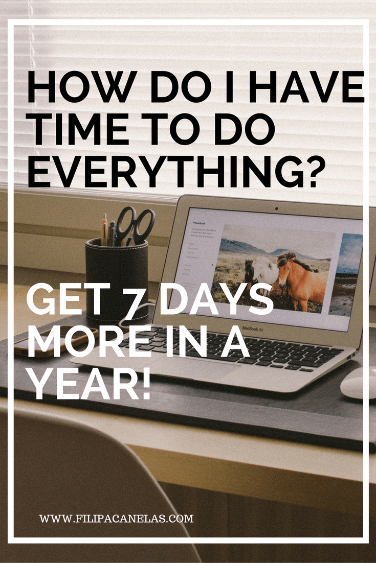 How do I Have Time to Do Everything? Get 7 days more in a year!