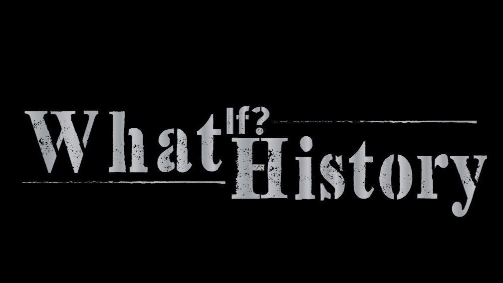 What If? History