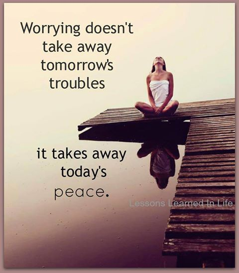 peace, present moment awareness, worries, worry, worry image, peace image, spiritual quotes, spiritual quote image, spirituality