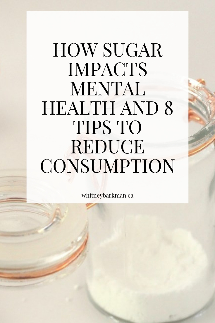 Whitney Barkman - How Sugar Impacts Mental Health and 8 Tips to Reduce Consumption