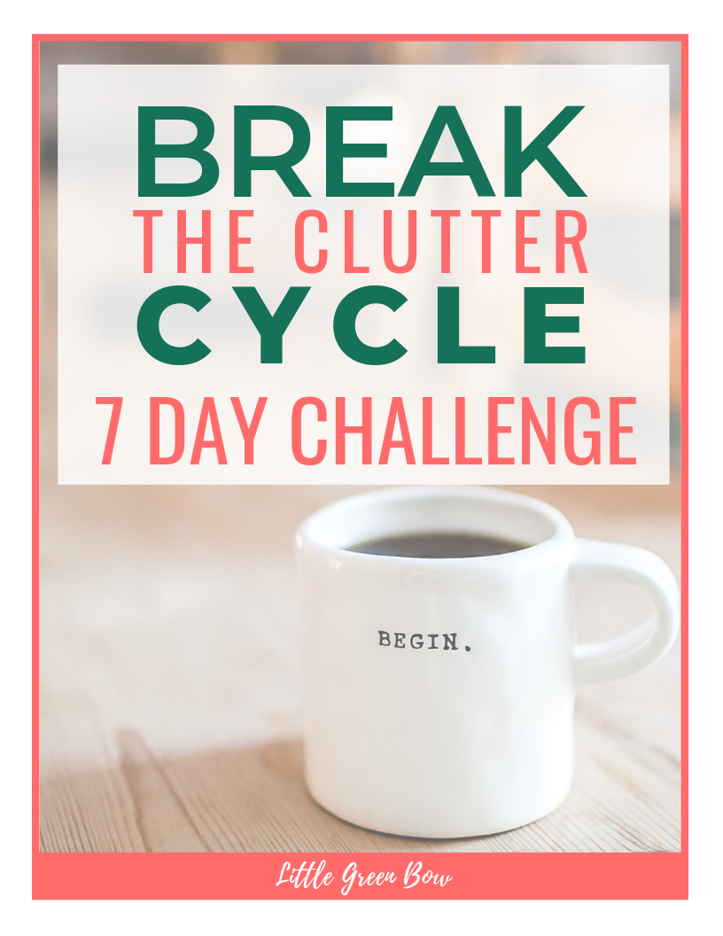 Struggling with keeping your home clean and organized? Join me for a 7-day challenge and learn how to Break the Clutter Cycle! Set yourself up with a roadmap to success. You'll notice this is different from day one. Sign up and see what I mean.
