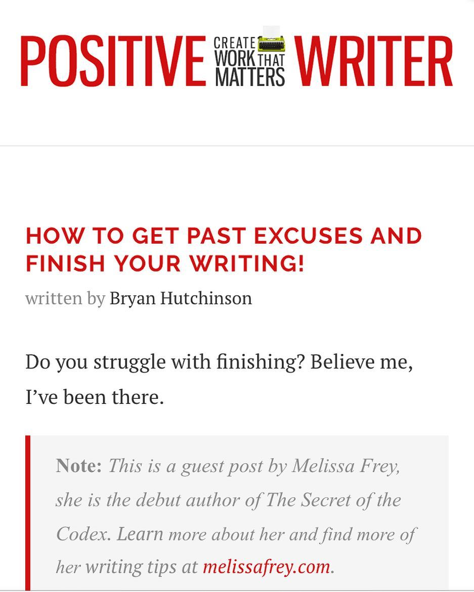 HOW TO GET PAST EXCUSES AND FINISH YOUR WRITING!