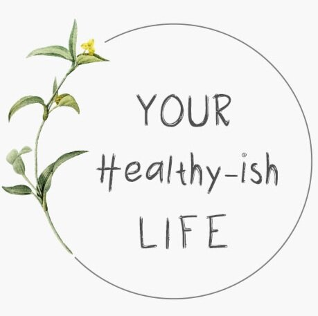 Your Healthy-ish Life