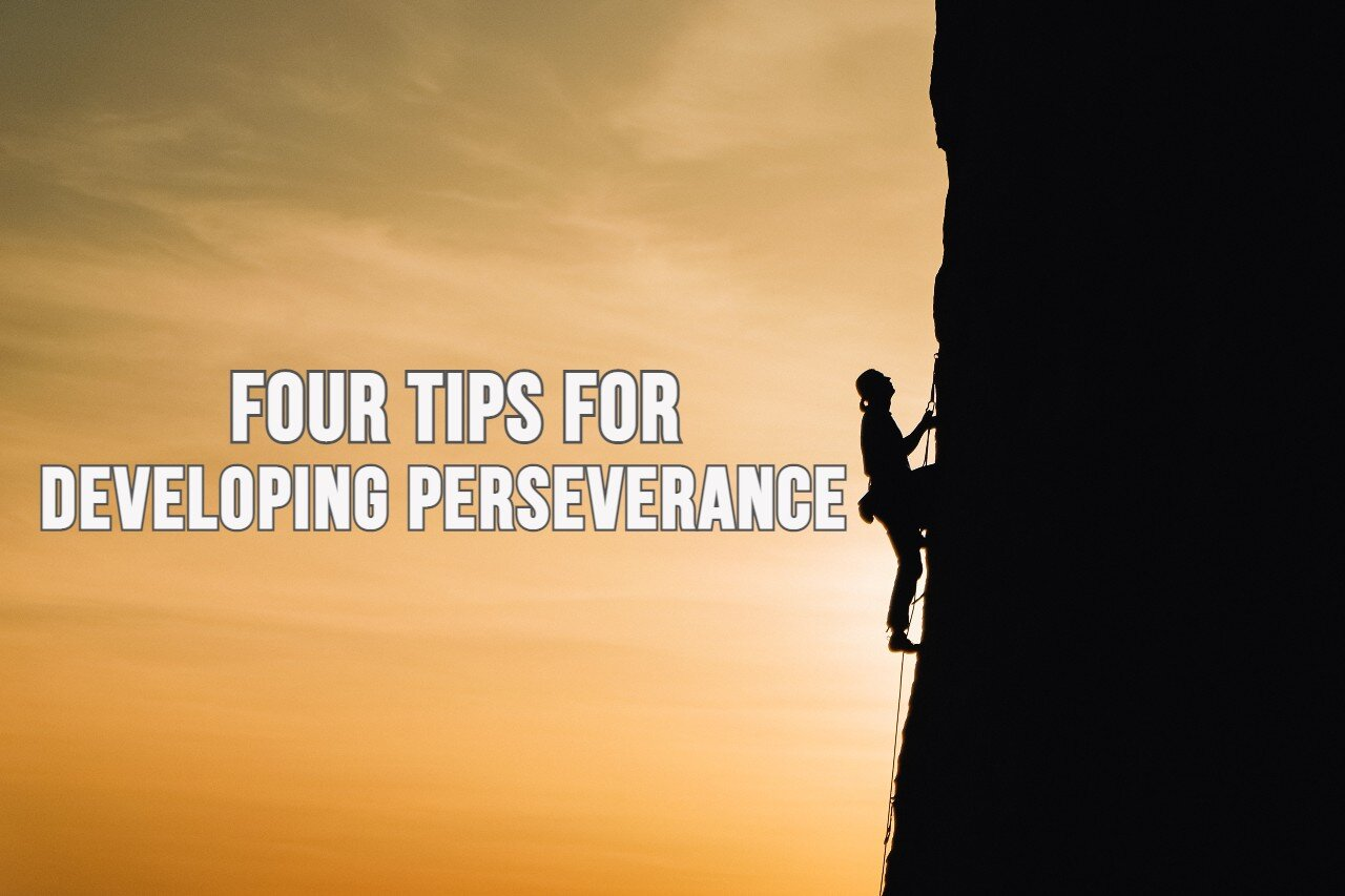 Four Tips for Developing Perseverance — Myra L. Weiner, PhD