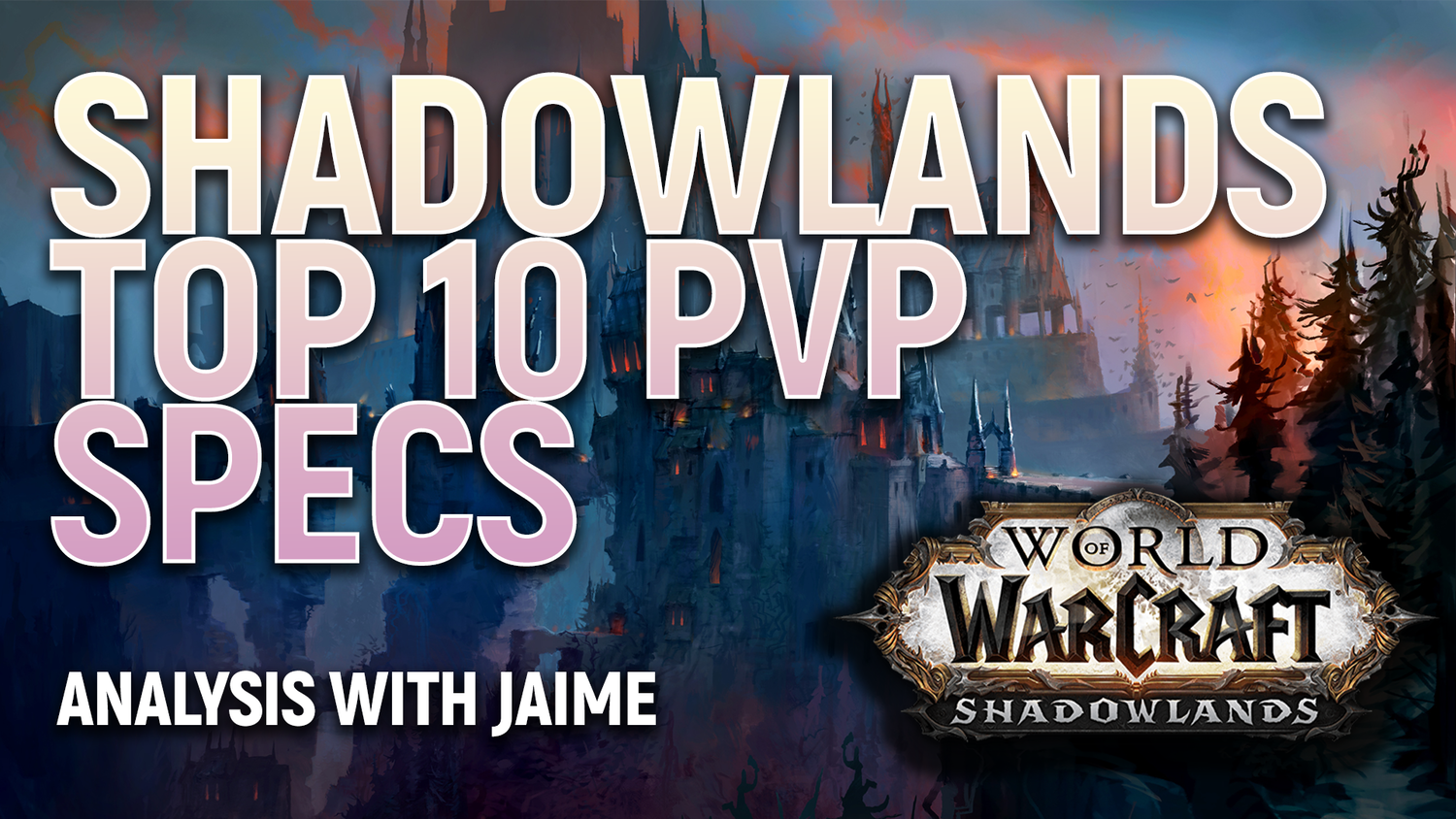 Shadowlands Top 10 Pvp Classes And Specs Diabolus