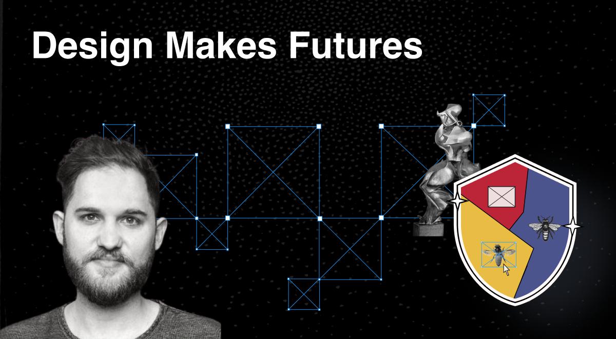 Design Makes Futures - The Fountain Institute