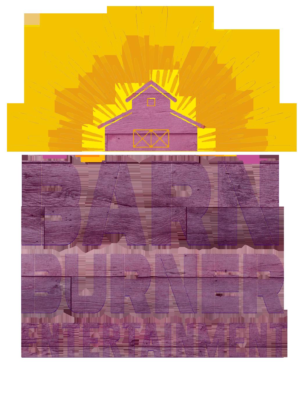 About Barn Burner Entertainment
