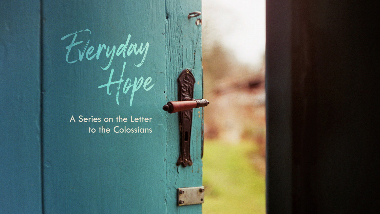 Everyday Hope; Put on Christ- Pastor Chris Hartley