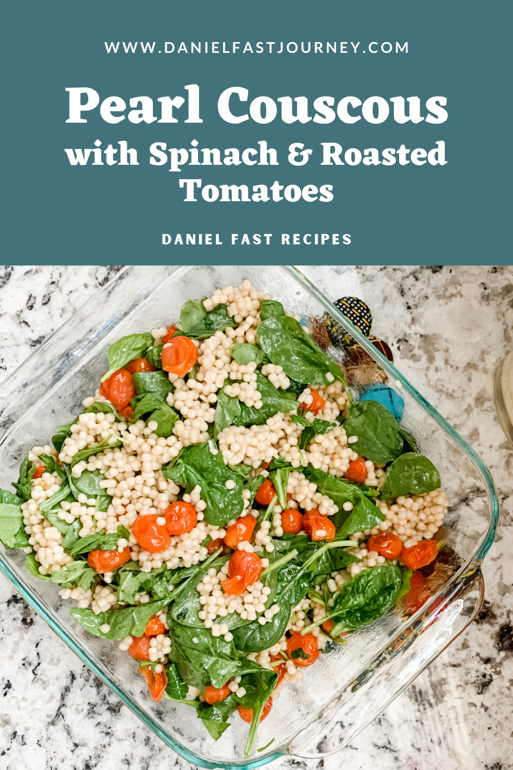 Pearl Couscous With Roasted Tomatoes And Spinach Daniel Fast Recipe Daniel Fast Journey