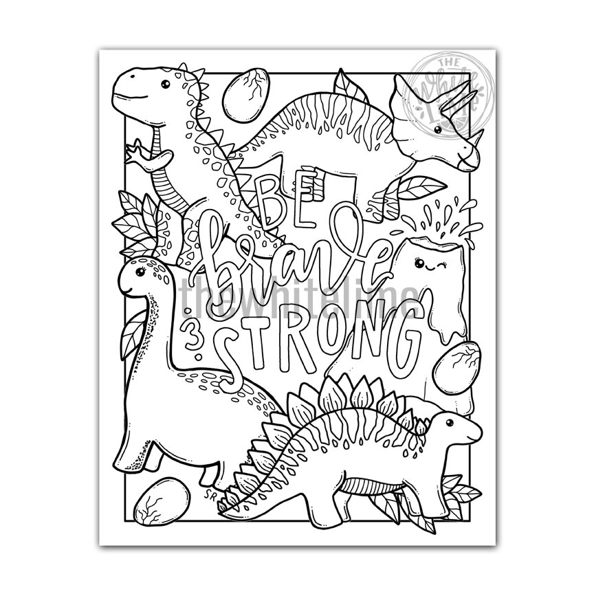 Dinosaur Coloring Page - Be Strong And Brave - Kawaii Cute Dinosaur  Coloring Page For Kids & Adults — The White Lime