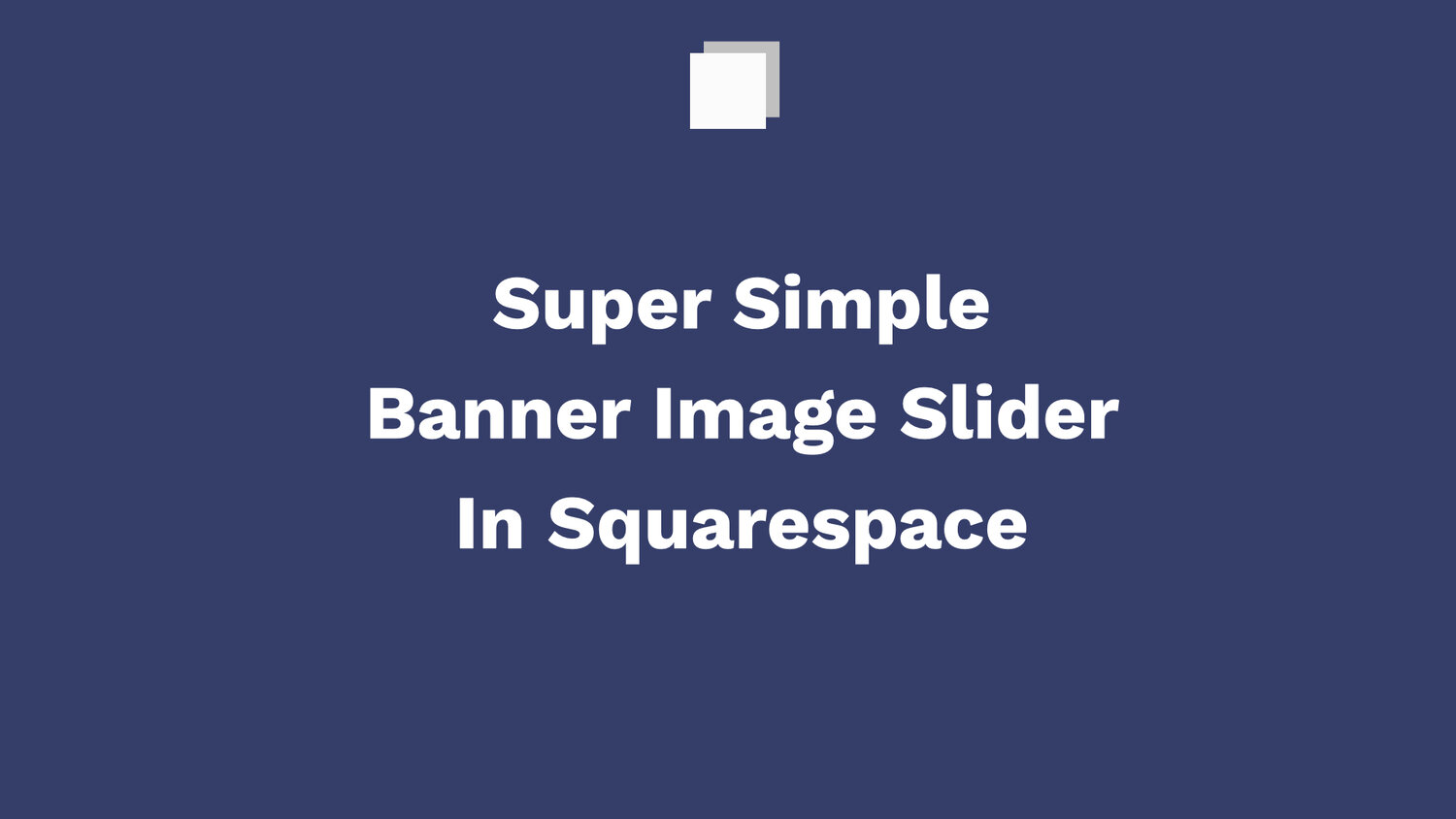 Super Easy Image Slider In Squarespace 7 1 Squarespace 7 0 Brine Template Will Myers Get Better At Squarespace