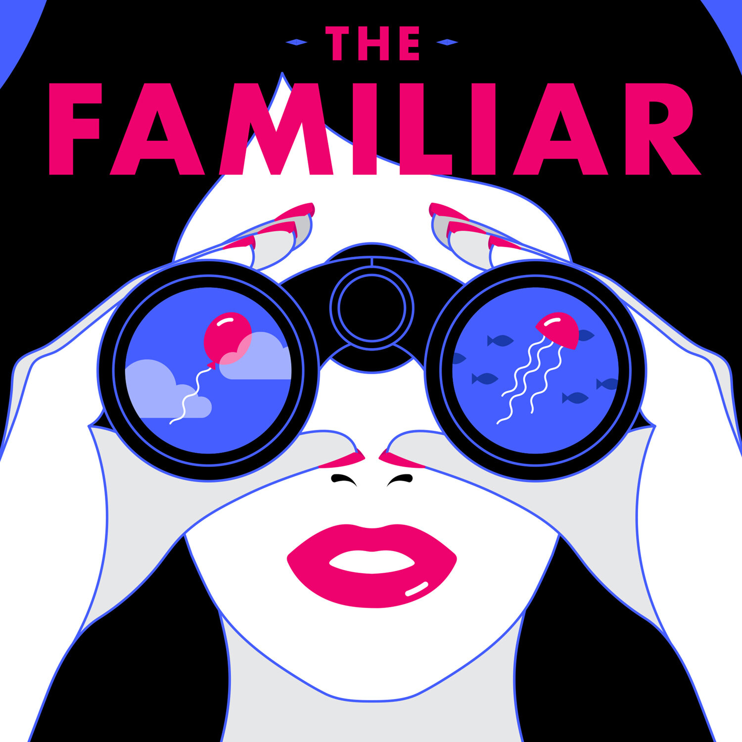 """    The Familiar "" Podcast"
