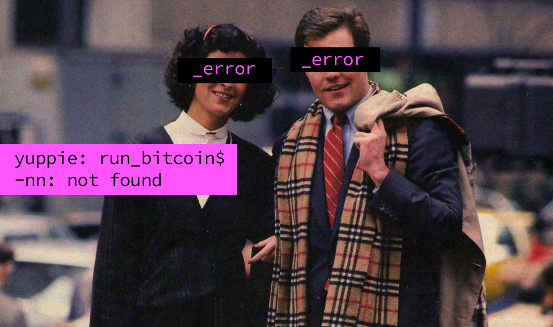 Why The Yuppie Elite Dismiss Bitcoin — Citadel21