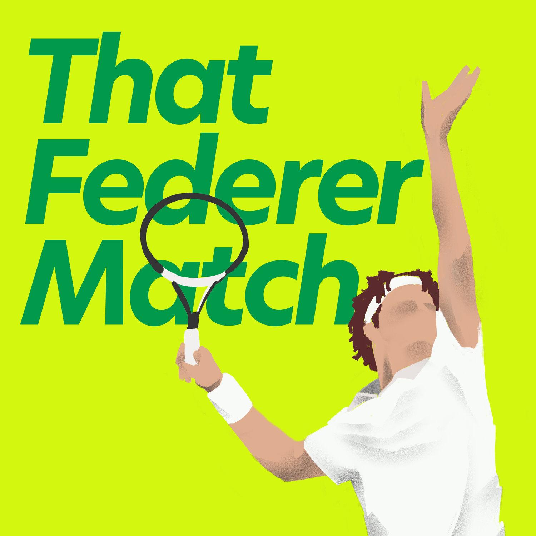 That Federer Match