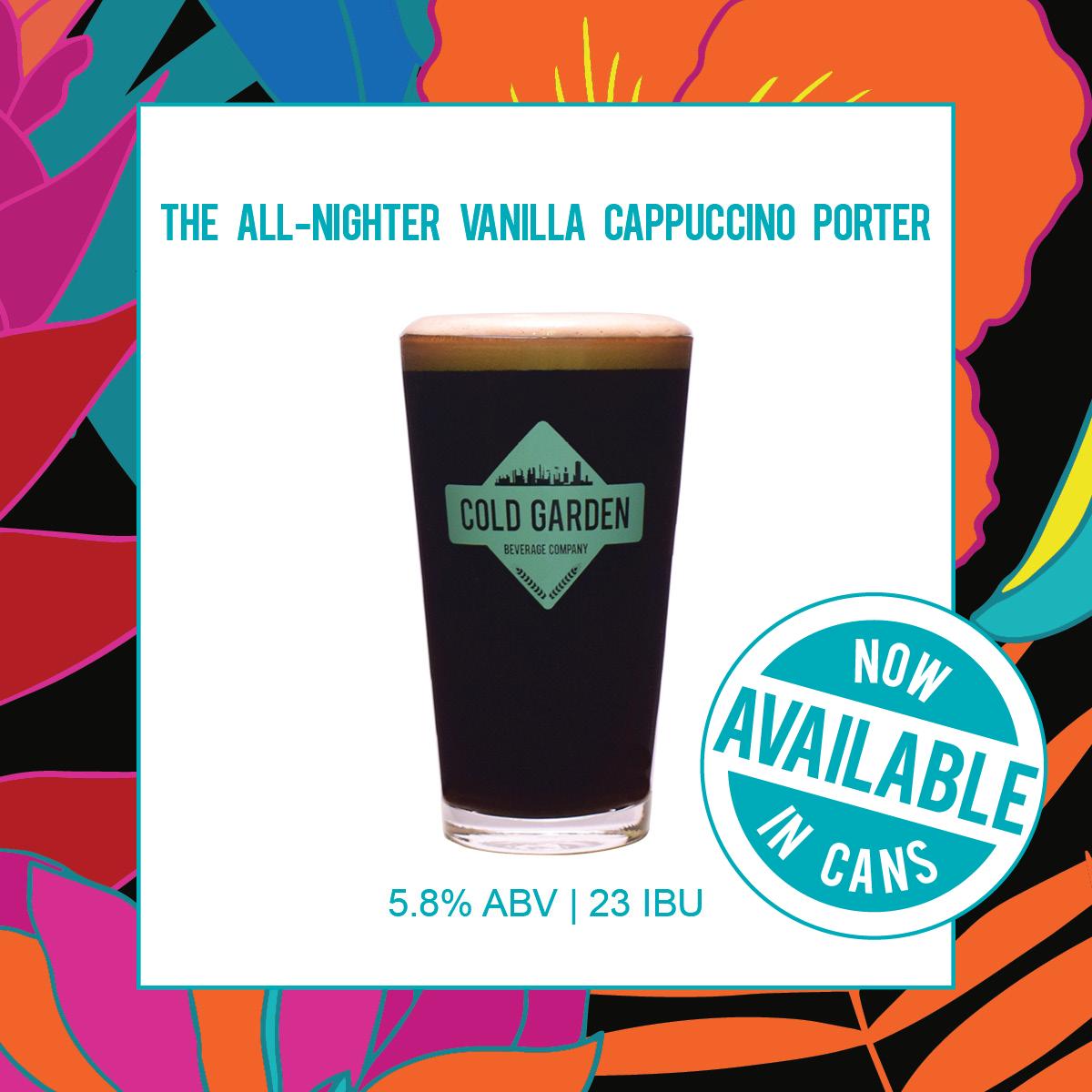 All Nighter Vanilla Cappuccino Porter  Cold Garden Beverage Company