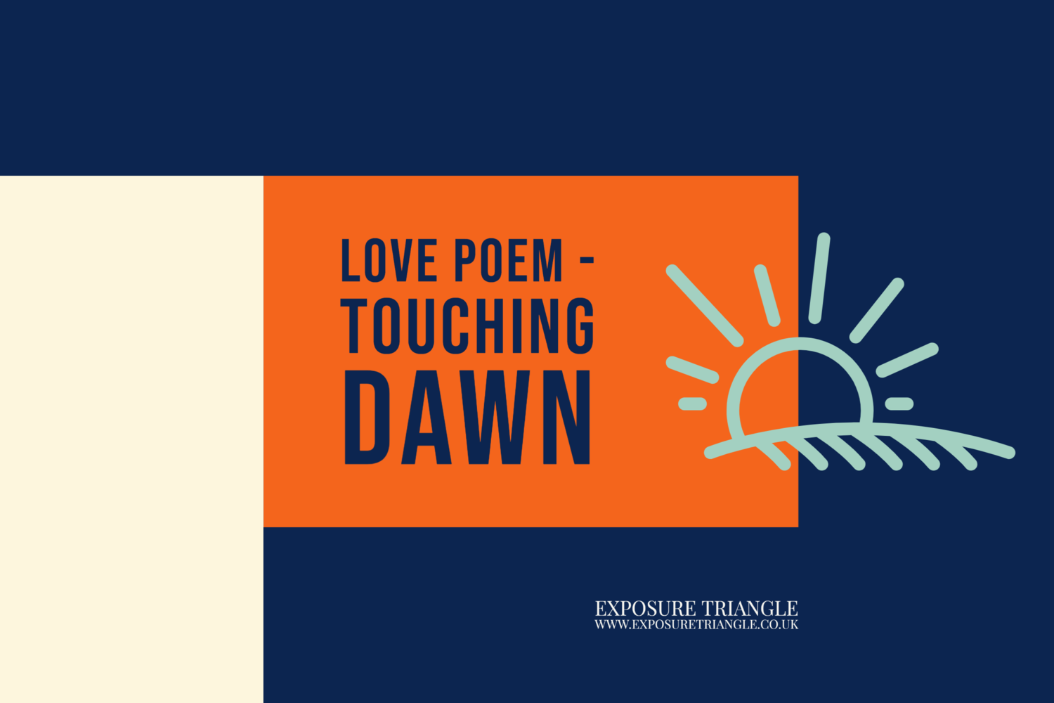 Love Poem Touching Dawn — Exposure Triangle