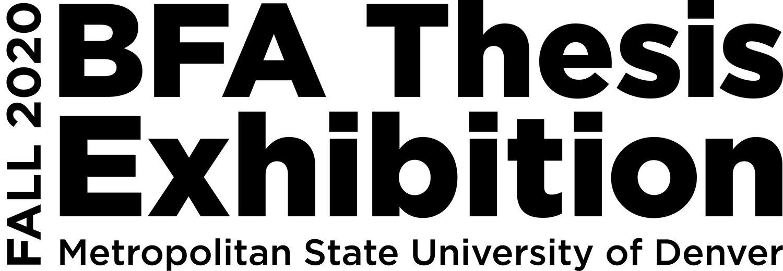 MSU Denver Fall 2020 BFA Thesis Exhibition
