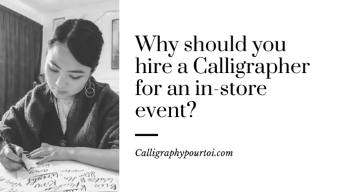 Why should you hire a Calligrapher for an in-store event_.png