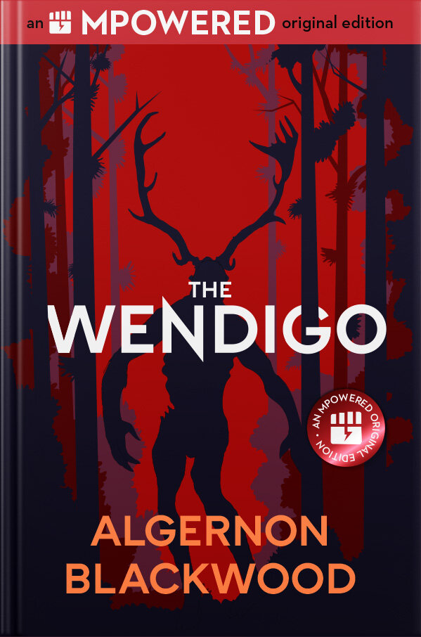Free Ebook The Wendigo By Algernon Blackwood Madness Serial Publishing