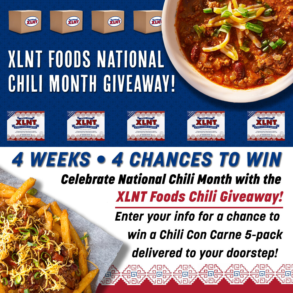 XLNT Foods National Chili Month Giveaway 2021 — XLNT Foods :: XLNT Foods is the oldest continuously