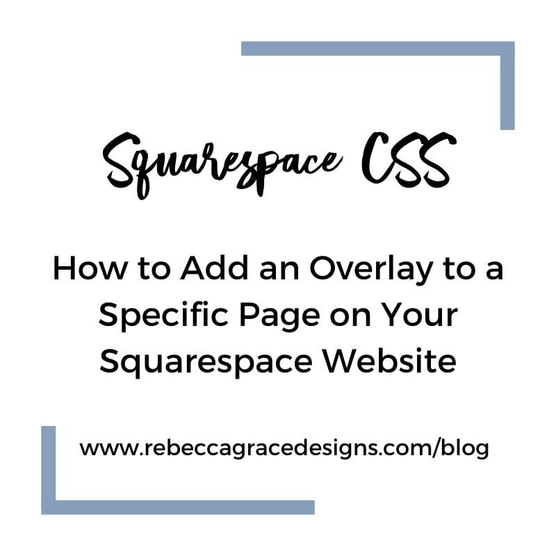 Add An Overlay To One Page On Squarespace Rebecca Grace