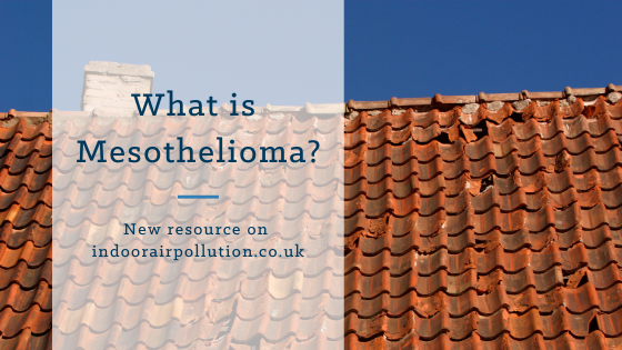 New Resource What Is Mesothelioma Indoor Air Pollution