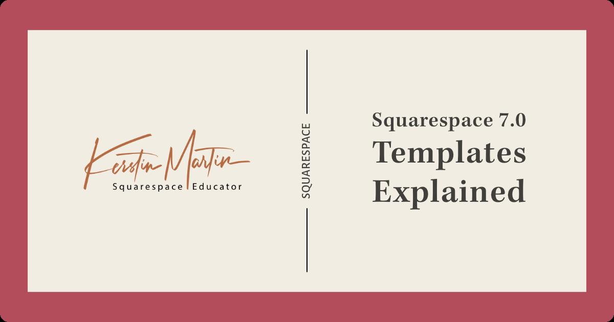 Part 1 Squarespace 7 0 Templates Explained Kerstin Martin Squarespace Expert Educator