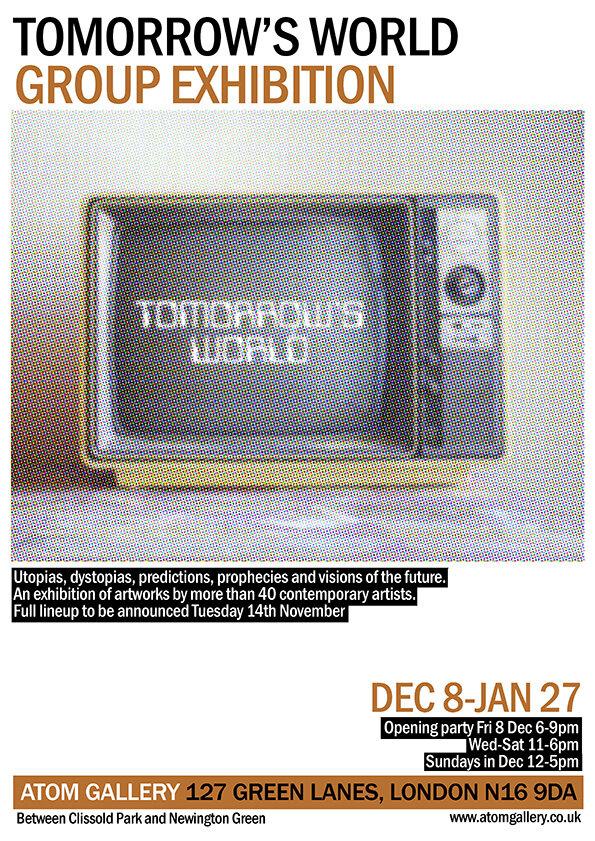 明天的世界, Atom Gallery, London