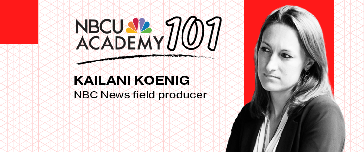 Tips for Field Producing — NBCU Academy