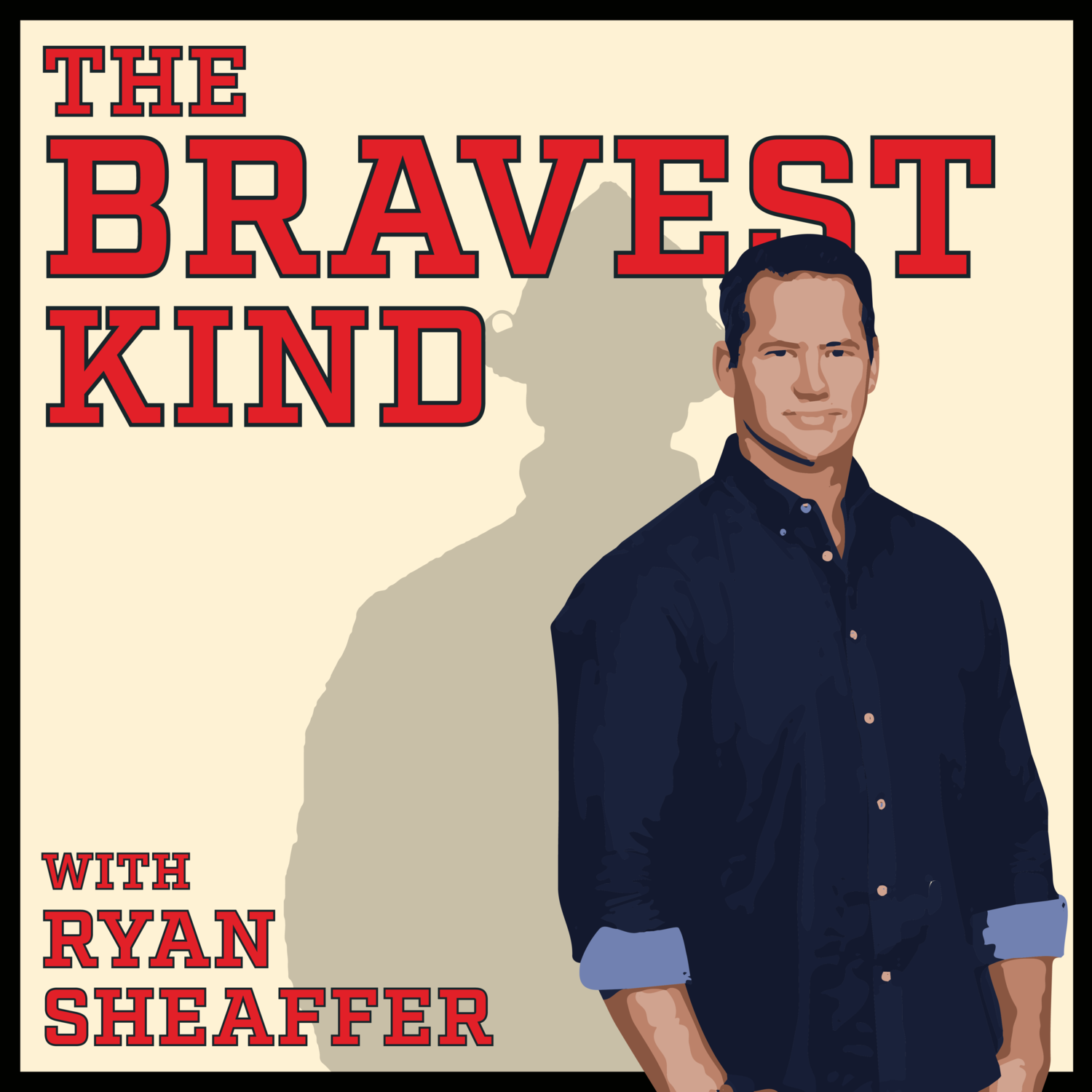 The Bravest Kind with Ryan Sheaffer