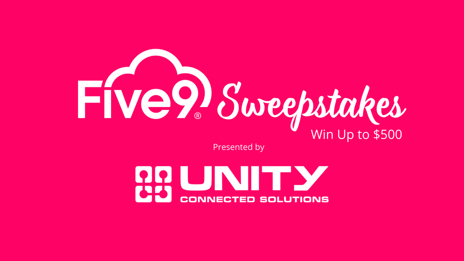 Five9 Sweepstakes — Unity Connected Solutions