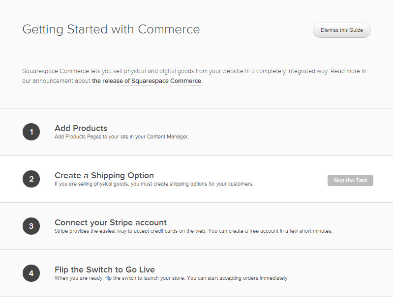 Squarespace makes your store setup and Stripe vendor configuration a snap with a simple guided tour.