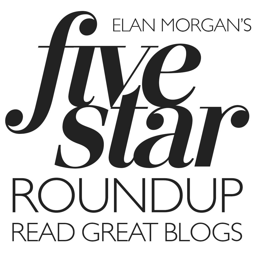 Elan Morgan's Five Star Blog Roundup