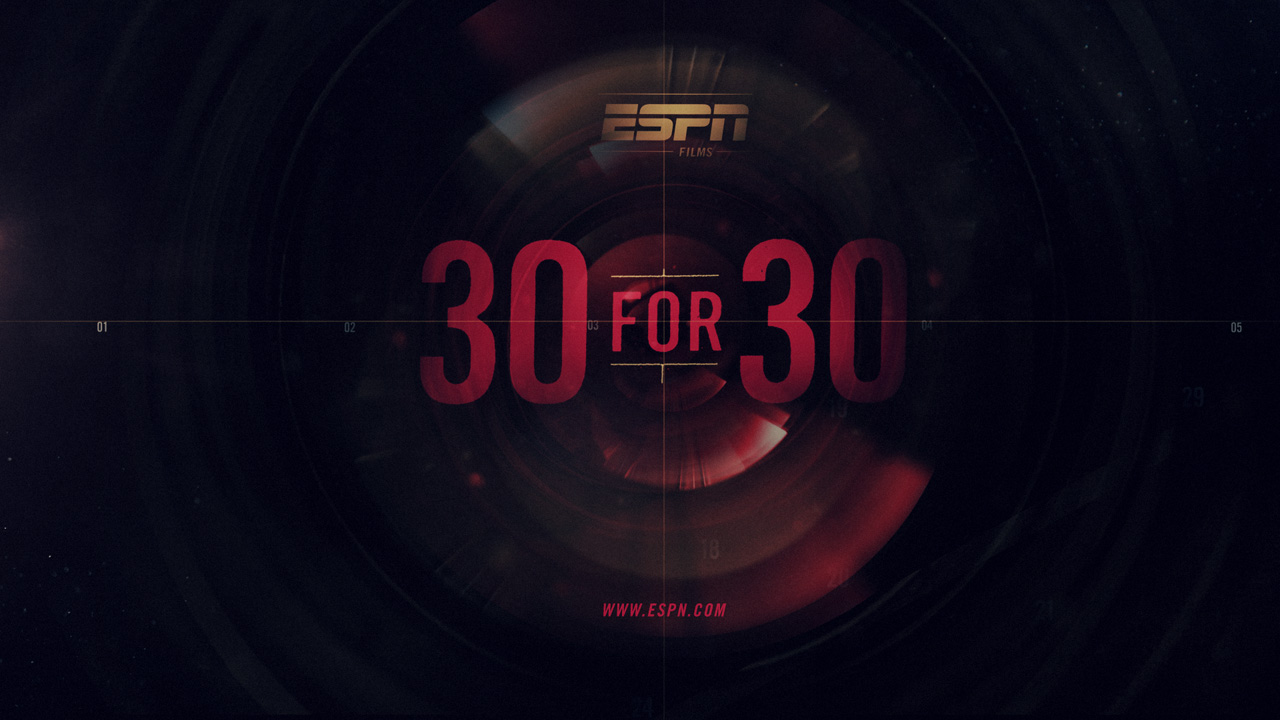 ESPN 's  30 For 30  Opening Credits