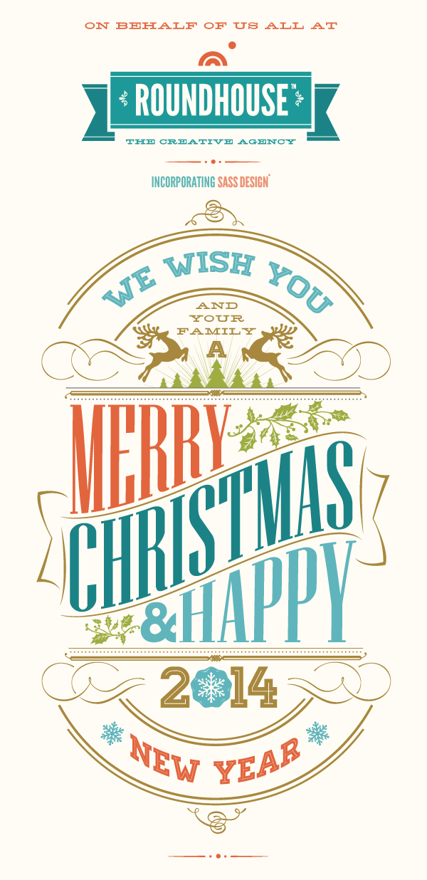 From us all at Roundhouse Creative - Have a Very Merry Xmas and Great New Year !  Thank you to all our wonderful clients, friends & colleagues for making 2013 a great year and we look forward to what 2014 holds for us all.