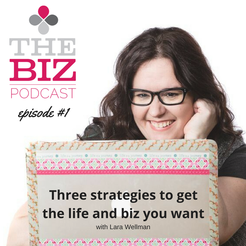 Three strategies to get the life and biz you want
