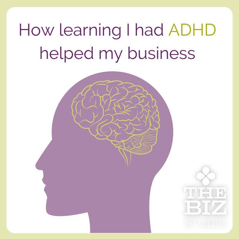 Learning I had ADHD helped my business.png