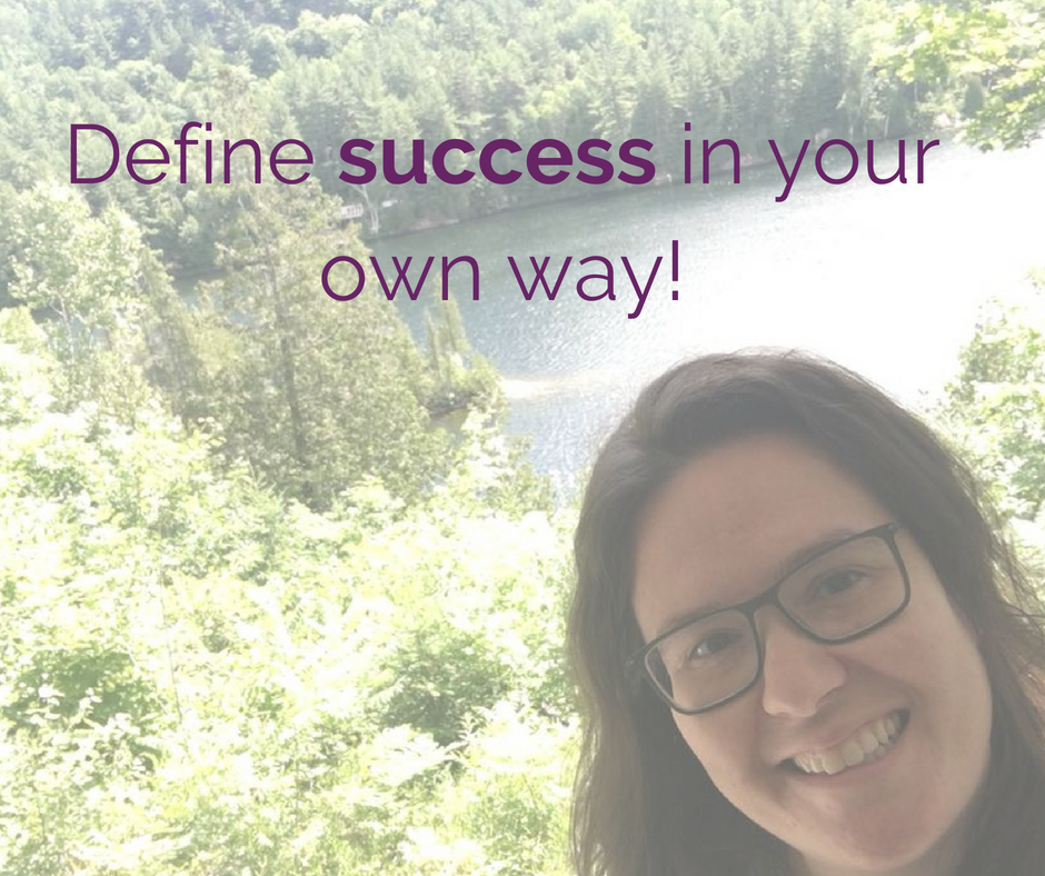 Define success in your own way!